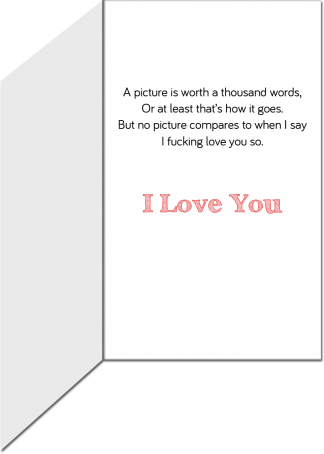 Valentine's Greeting Card - Words are worth more than Pictures